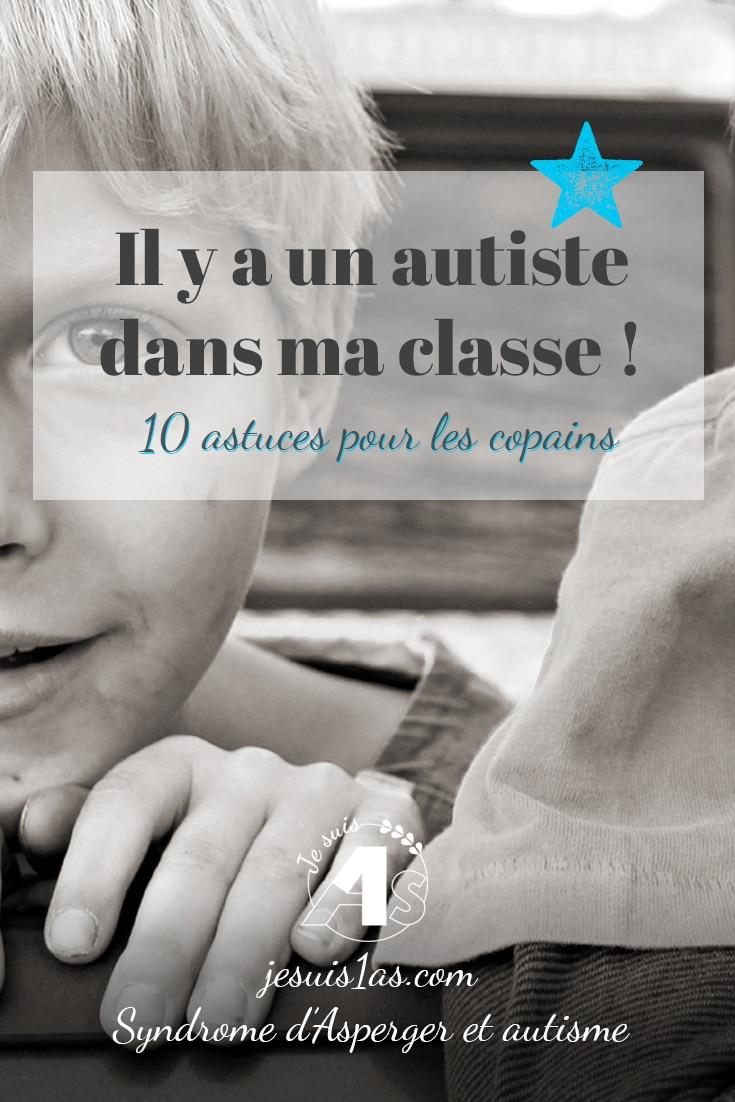 Il y a un autiste dans ma classe ! 10 astuces pour les copains